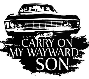 Cary on my wayward son